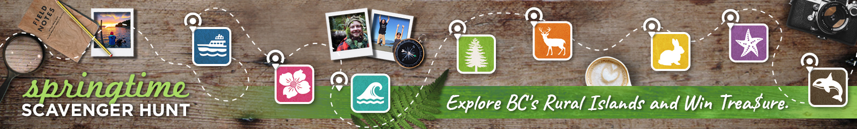 Springtime Scavenger Hunt - Explore BC's Rural Islands and Win Treasure